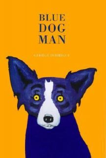 Blue Dog Man by George Rodrigue 1999, Hardcover