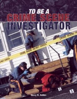 To Be a Crime Scene Investigator by Henry M. Holden 2006, Paperback