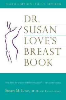 Dr. Susan Loves Breast Book by Karen Lindsey and Susan M. Love 2000