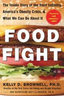 Food Fight The Inside Story of the Food Industry, Americas Obesity