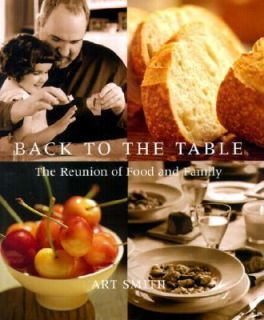 Back to the Table The Reunion of Food and Family by Art Smith 2001