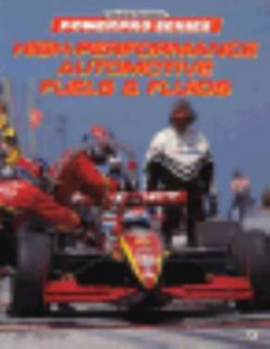High Performance Automotive Fuels and Fluids by Jeff Hartman 1996