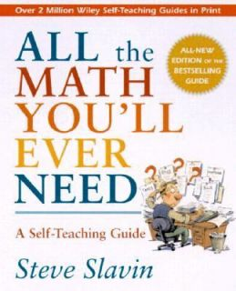 All the Math Youll Ever Need A Self Teaching Guide Vol. 148 by Steven