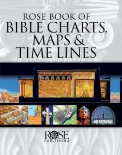 Rose Book of Bible Charts, Maps, and Time Lines Full Color Bible
