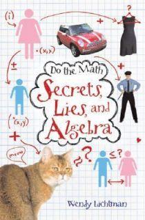 Do the Math Secrets, Lies, and Algebra by Wendy Lichtman 2007