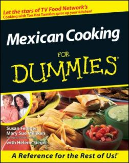 Mexican Cooking for Dummies by Susan Feniger, Mary Sue Milliken and
