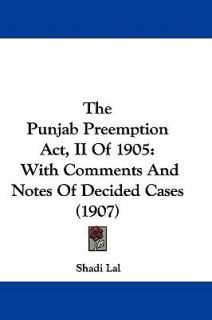 and Notes of Decided Cases 1907 by Shadi Lal 2009, Hardcover