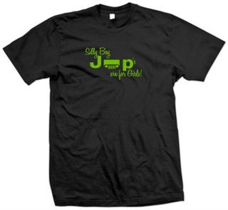 SILLY BOY JEEPS R 4 GIRLS T Shirt Funny JEEP Logo Grill 4x4 Muddin