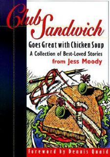 Club Sandwich Goes Well with Chicken Soup   Stories from Jess Moody by