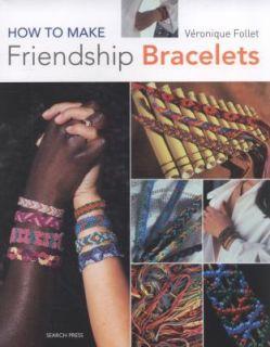 Friendship Bracelets by Veronique Follet 2010, Paperback