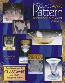 Florences Glassware Pattern Identification Guide Vol. 4 Easy