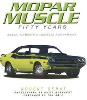 Mopar Muscle Fifty Years Dodge, Plymouth and Chrysler Performance by
