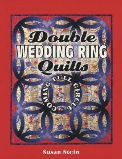 Double Wedding Ring Quilts Coming Full Circle by Jane Townswick and
