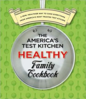 The Americas Test Kitchen Healthy Family Cookbook A New, Healthier