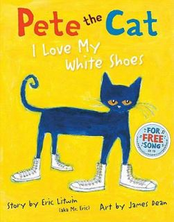Pete the Cat I Love My White Shoes by Eric Litwin 2010, Hardcover
