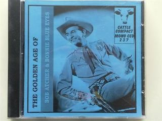 THE GOLDEN AGE OF BOB ATCHER AND BONNIE BLUE EYES COUNTRY AND WESTERN