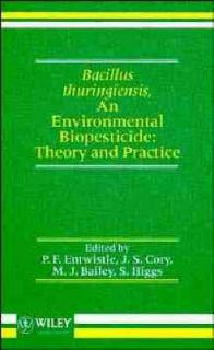 Bacillus thuringiensis, An Environmental Biopesticide: Theory and