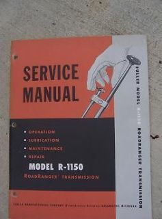 1956 Fuller Model R 1150 RoadRanger Transmission Service Manual