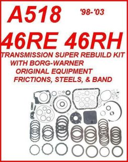 A518 46RH 46RE 98 03 TRANSMISSION SUPER REBUILD KIT WITH BORG WARNER