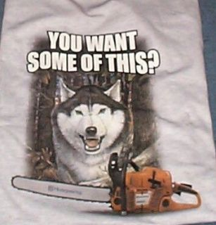Siberian Husky Dog Wolf 385 Chain Saw T Shirt You Want Some X LARGE