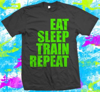 Eat Sleep Train Repeat   Gym   Weight Lifting   T Shirt