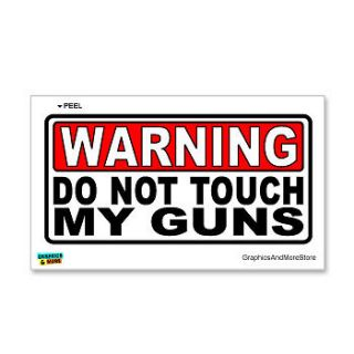 Warning Do Not Touch My Guns   Funny Sign   Window Wall Sticker