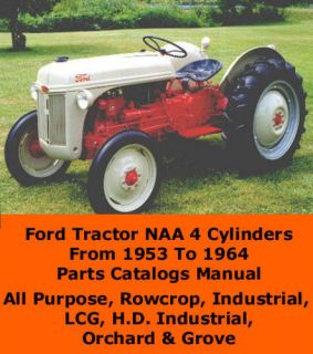 FORD TRACTOR NAA PARTS CATALOG MANUAL 4 CYLINDERS LCG, H.D Orchard