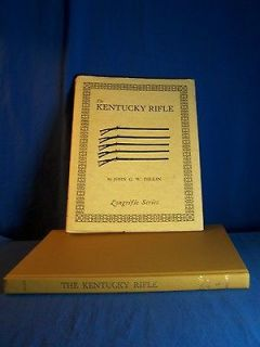 THE KENTUCKY RIFLE  BOOK  LONGRIFLE SERIES  BY JOHN G.W. DILLIN
