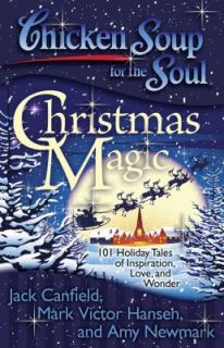 Chicken Soup for the Soul   Christmas Magic 101 Holiday Tales of