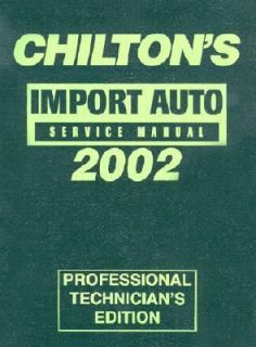 Import Car Service Manual 1998 2002 by Chilton Automotive Editorial