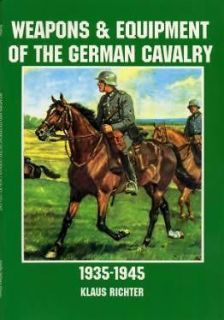 Weapons Equipment German Cavalry WWII book WW2 Uniforms