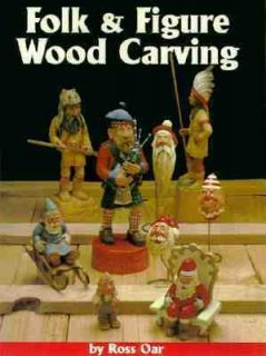 Folk and Figure Wood Carving 17 Detailed Patterns by Ross Oar 1999