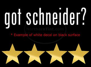 got schneider? Vinyl wall art truck car decal sticker