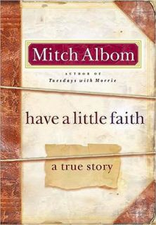 Have a Little Faith A True Story by Mitch Albom 2009, Hardcover