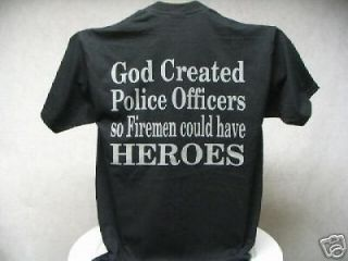 God Created Police Officers, So Firemen Could Have Heroes, Short