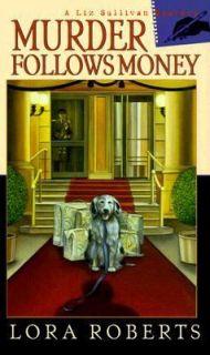 Murder Follows Money by Lora Roberts 2000, Paperback