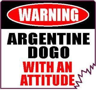 WARNING ARGENTINE DOGO WITH AN ATTITUDE 4 DIE CUT DOG STICKER