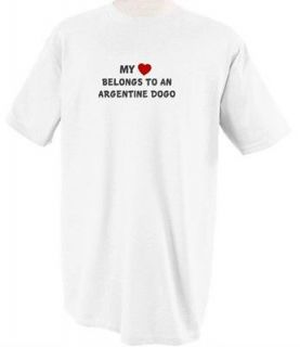 HEART BELONGS TO AN ARGENTINE DOGO ANIMAL PETS CATS DOGS T SHIRT TEE