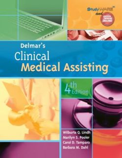 Delmars Clinical Medical Assisting by Wilburta Q. Lindh, Barbara M
