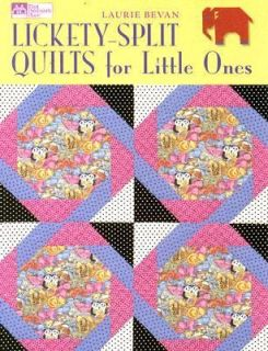 Split Quilts for Little Ones by Laurie Bevan 2007, Paperback