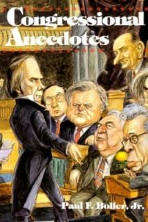 Congressional Anecdotes by Paul F., Jr. Boller 1992, Paperback