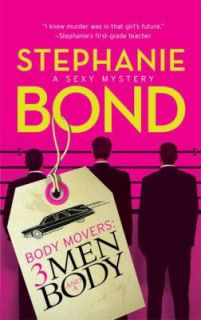 Body Movers 3 Men and A Body by Stephanie Bond 2009, Paperback