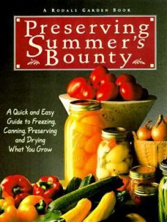 Preserving Summers Bounty A Quick and Easy Guide to Freezing, Canning