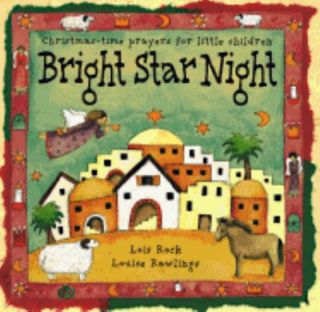 Bright Star Night Christmas Time Prayers for Little Children by Louise