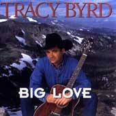 Big Love by Tracy Byrd CD, Jul 2003, Universal Special Products
