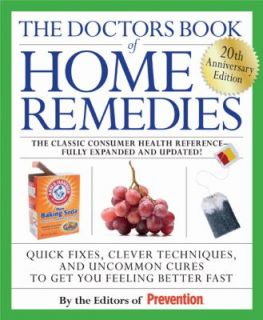 The Doctors Book of Home Remedies Quick Fixes, Clever Techniques, and