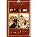 NEW The Big Dig   Aloisi, James A., Jr./ Allison, Robert J.