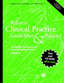 Pediatric Clinical Practice Guidelines and Policies A Compendium of