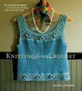 Knitting Loves Crochet 22 Stylish Designs to Hook up Your Knitting