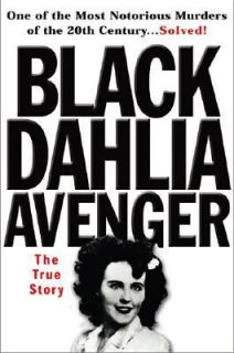 The Black Dahlia Avenger The True Story by Steve Hodel 2003, Hardcover